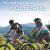 Mountainbiking im Gutachtal